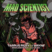 Tarrus Riley/I Wayne - Mad Scientist
