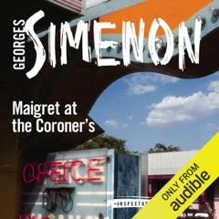 Maigret at the Coroner's: Inspector Maigret, Book 32 (Unabridged)