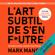L'art subtil de s'en f*utre: Un guide à contre-courant pour être soi-même - Mark Manson
