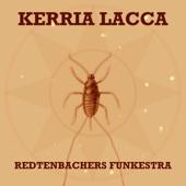 Redtenbacher's Funkestra;Mike Outram;Tucker Antell - Kerria Lacca (feat. Mike Outram & Tucker Antell)
