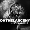 Oh The Larceny - Move With It - EP artwork