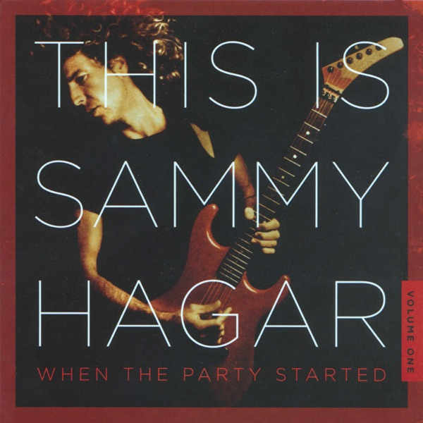 This Is Sammy Hagar: When the Party Started, Vol. 1