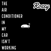 Rosey - The Air Conditioner in My Car Isn't Working (feat. Day Dreamer, Kryptic & FLN)