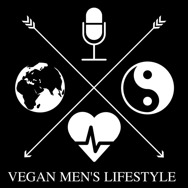 Vegan Mens Lifestyle Podcast