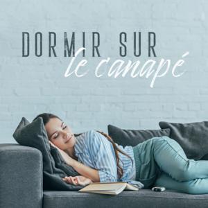 Ensemble de Musique Zen Relaxante, Oasis de sommeil & Zone de Détente - Dormir sur le canapé - Musique relaxante pour dormir à la maison, musique pour le salon et la chambre à coucher