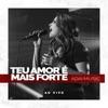 Teu Amor É Mais Forte (Ao Vivo) - Single