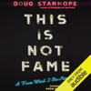 Doug Stanhope - This Is Not Fame: A