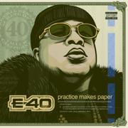Practice Makes Paper - E-40 - E-40