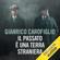 Gianrico Carofiglio - Il passato è una terra straniera