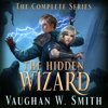 Vaughan W Smith - The Hidden Wizard: The Complete Series  artwork