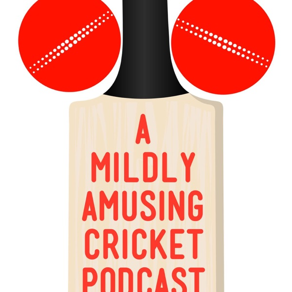 A Mildly Amusing Cricket Podcast