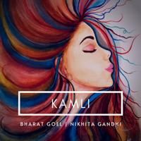 Bharat Goel & Nikhita Gandhi - Kamli