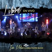 Libre en Vivo - Ivan Molina & Abba Padre Band - Ivan Molina & Abba Padre Band