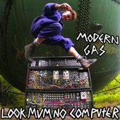 LOOK MUM NO COMPUTER - Modern Gas