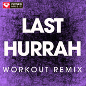 Last Hurrah (Extended Workout Remix)-Power Music Workout
