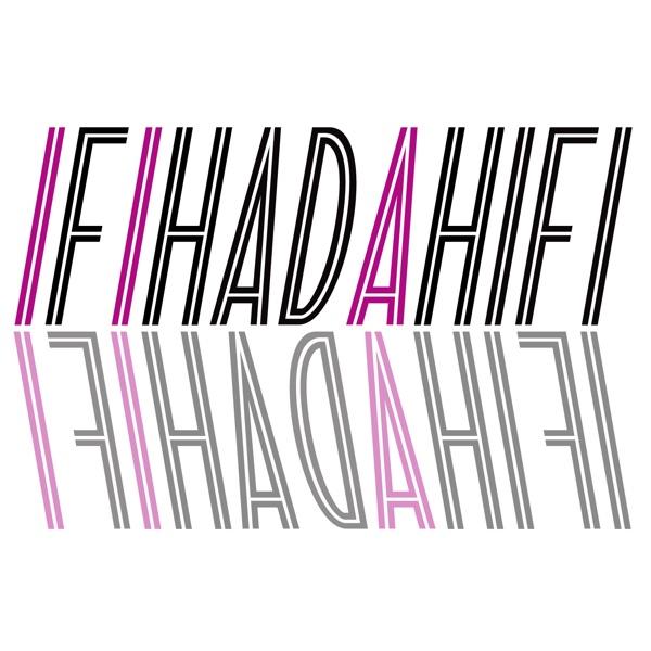 If I Had A Hifi