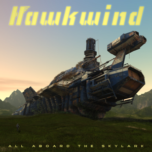 Hawkwind - All Aboard the Skylark