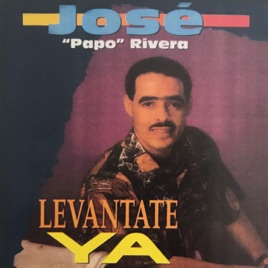 Jose Papo Rivera – Levantate Ya  [iTunes Plus AAC M4A]