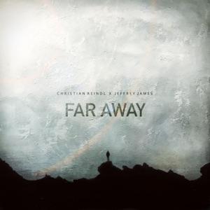 Christian Reindl & Jeffrey James - Far Away