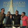 Andy & Lucas, Nolasco & Maki - Me He Enamorado portada