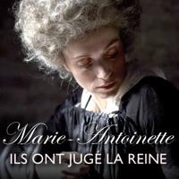 Télécharger Marie-Antoinette, ils ont jugé la reine Episode 1