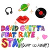 Stay (Don't Go Away) [feat. Raye] - Single