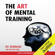 D. C. Gonzalez - The Art of Mental Training: A Guide to Performance Excellence, Collector's Edition (Unabridged)