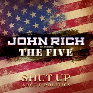 John Rich Shut up About Politics m4a Download