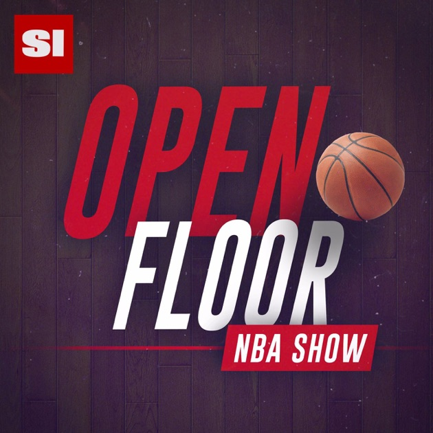 38fd10d41840 Apple 播客上Sports Illustrated的播客《Open Floor  SI s NBA Show》