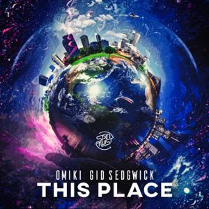 Omiki & Gid Sedgwick - This Place feat. Gid Sedgwick