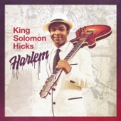 King Solomon Hicks - Every Day I Have The Blues