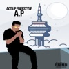 A.P. - Act up (Freestyle)