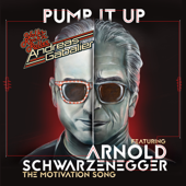 Pump It Up (feat. Arnold Schwarzenegger) [The Motivation Song]