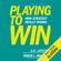 Roger L. Martin & A.G. Lafley - Playing to Win: How Strategy Really Works (Unabridged)