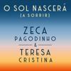 Zeca Pagodinho & Teresa Cristina - O Sol Nascerá (A Sorrir) grafismos