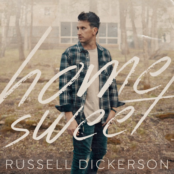 Russel Dickerson - Home Sweet