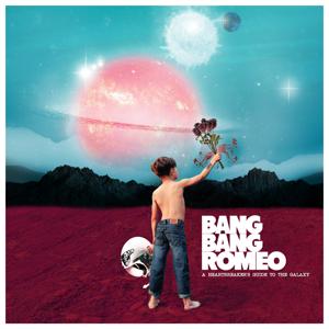 Bang Bang Romeo - A Heartbreaker's Guide to the Galaxy