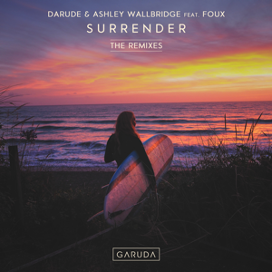 Darude & Ashley Wallbridge - Surrender feat. Foux [The Remixes]