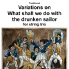 Traditional Variations on What shall we do with the drunken sailor for string trio Single