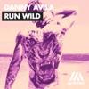 Danny Avila - Run Wild