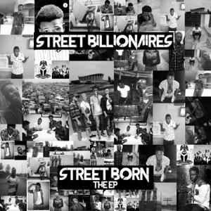 Street Billionaires - Street Born