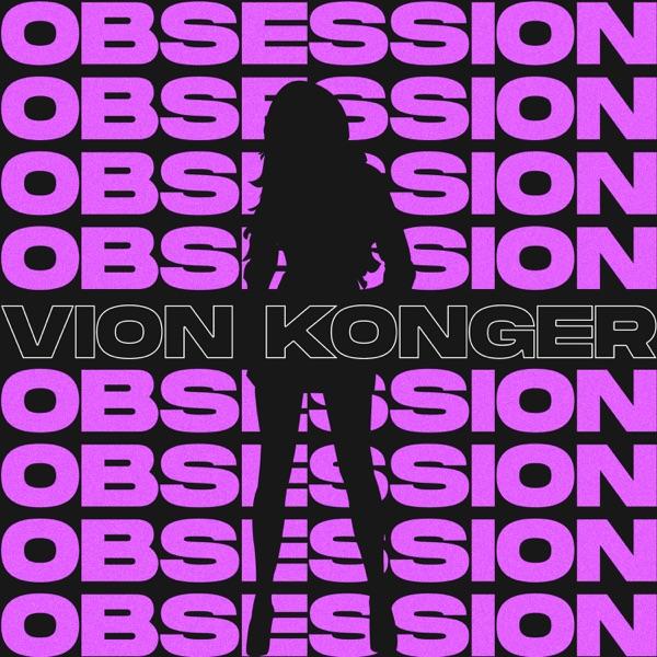 Vion Konger - Obsession