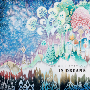 The Hill Station - In Dreams - EP