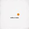 Volta e Meia - O Terno, Devendra Banhart & Shintaro Sakamoto mp3