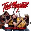 Shutup & Jam!, Ted Nugent