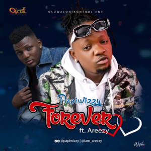 Papiwizzy - Forever feat. Areezy