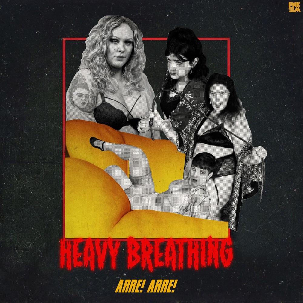 Heavy Breathing by Arre! Arre!