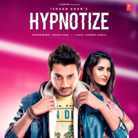 Download Mp3 Ishaan Khan - Hypnotize - Single