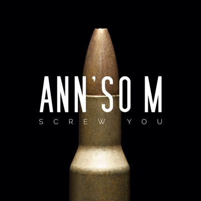 Screw You (Munich Edit) - Single - Ann'So M