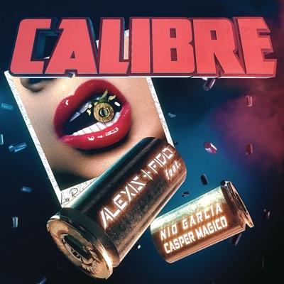 Calibre (feat. Casper Mágico & Nio García) - Single - Alexis & Fido